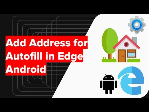How to Add and Edit Address Autofill in Edge Android?