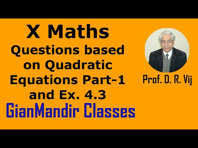 X Maths | Quadratic Equations | Questions based on Quadratic Eqns Part-1 and Ex. 4.3 by Preeti Ma'am