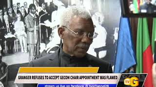 GRANGER REFUSES TO ACCEPT GECOM CHAIR APPOINTMENT WAS FLAWED