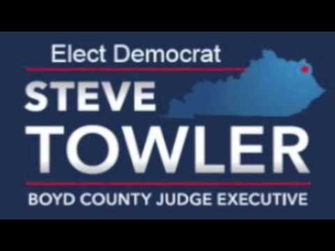 Elect Steve Towler Boyd County Judge Executive