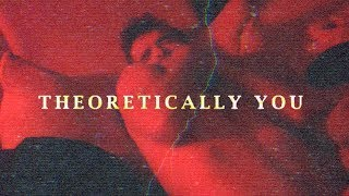Theoretically You (Official Video)