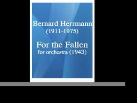 """Bernard Herrmann (1911-1975) : """"For the Fallen"""" for orchestra (1943)"""