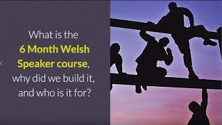What is the SSiW 6 Month Welsh Speaker course?