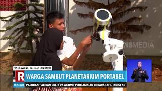Warga Sambut Planetarium Portabel | REDAKSI SORE (26/12/19)