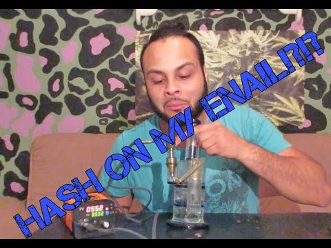 Hash on my Enail??? – Will It Work – Subscriber Request