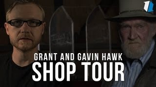 Shop Tour | Grant and Gavin Hawk