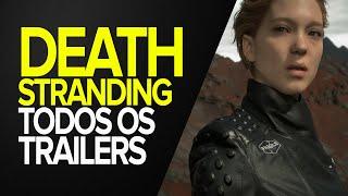 DEATH STRANDING - Todos os trailers