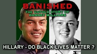 Bill Clinton39s Black Son BANISHED - The Story of Danney Williams