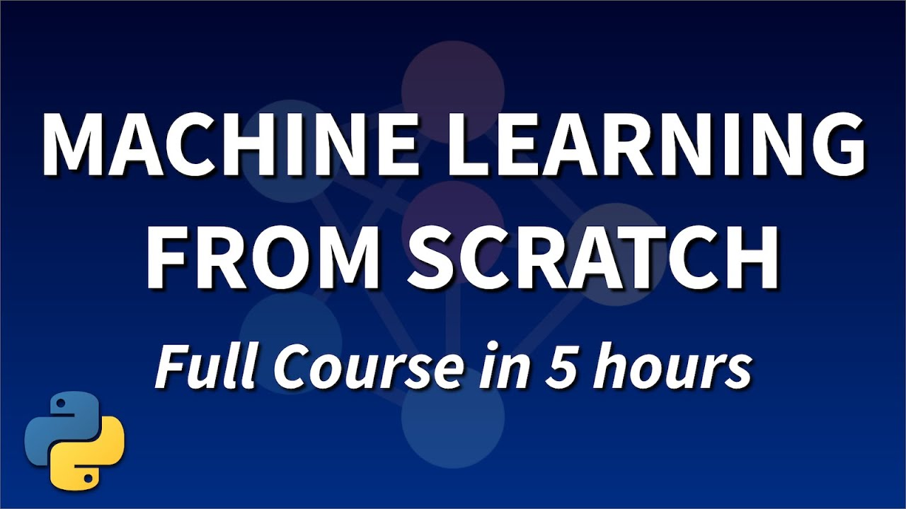 Machine Learning From Scratch in Python - Full Course with 12 Algorithms
