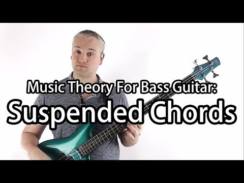 Music Theory For Bass Guitar - Suspended Chords