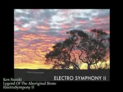 Legend Of The Aboriginal Stone/ Electro Symphony II