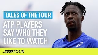Who's Your Favourite ATP Player To Watch? 🤔| TALES OF THE TOUR | ATP