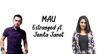 Download Estranged ft. Jenita Janet - MAU [Lirik Video] Mp3