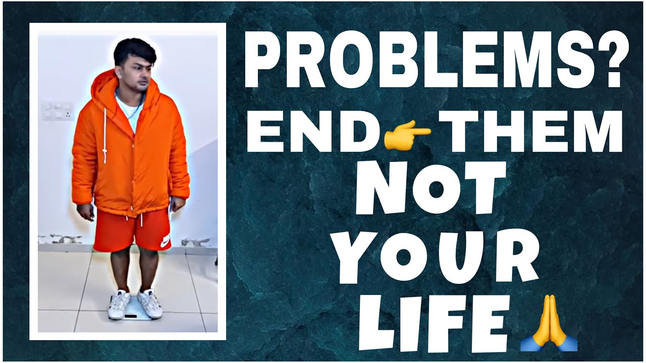 Problems? END them.... NOT YOUR LIFE! 🙏 #Shorts