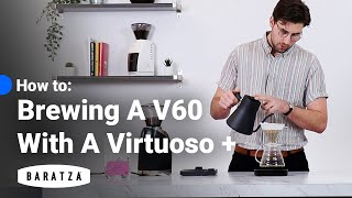 How To: Brewing A V60 With A Virtuoso +