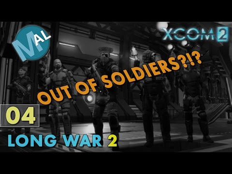 INFILTRATION MISSION MANAGEMENT GUIDE FOR LONG WAR 2 |  PART 4 - [WE'RE OUT OF SOLDIERS!!]
