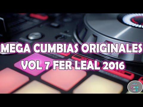 MEGA CUMBIAS ORIGINALES Vol  7   Fer Leal 2016