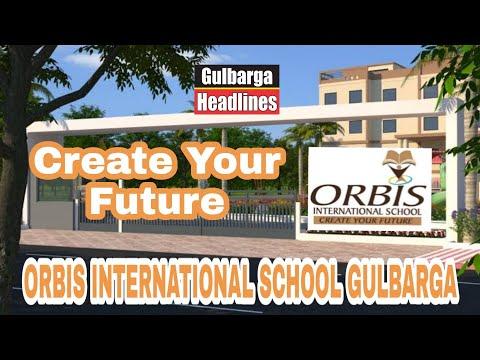 ORBIS INTERNATIONAL SCHOOL GULBARGA  CREATE YOUR FUTURE