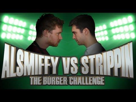 The Burger Challenge - Alsmiffy VS The Strippin