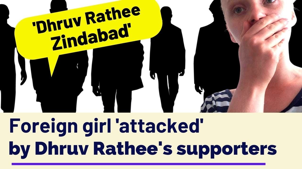 Foreign girl 'attacked' by Dhruv Rathee's supporters [What I dislike in India - 2] Karolina Goswami
