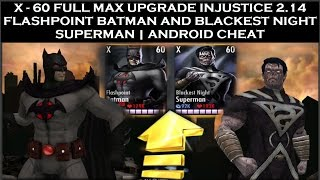 Injustice 2.14 Fully Upgrade [X-60] FLASHPOINT BATMAN AND BLACKEST NIGHT SUPERMAN |Cheat Android