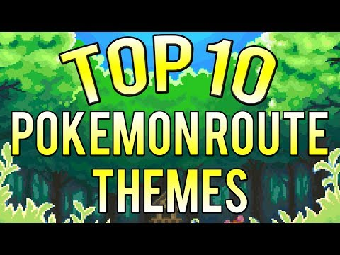 Top 10 - Pokemon Route Themes