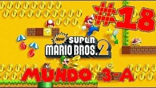 Guia de New Super Mario Bros 2 [100%] Parte 18 | Mundo 3-A