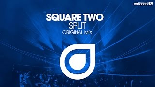 Square Two - Split (Original Mix) [OUT NOW]