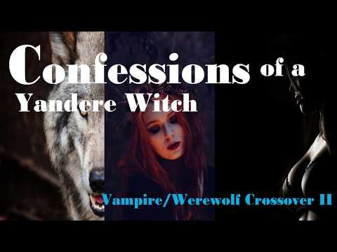 Confessions of a Yandere Witch (Werewolf/Vampire Crossover) ASMR Roleplay -- (Gender Neutral)