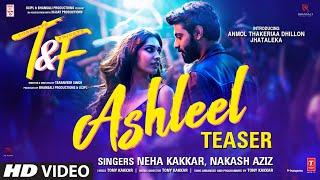 Ashleel Teaser ► Neha K, Nakash Aziz, Tony K |Tuesdays & Fridays | Anmol Thakeria Dhillon, Jhataleka