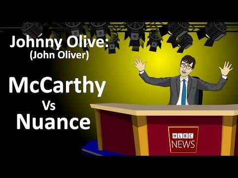 Johnny Olive (John Oliver): McCarthy Vs Nuance