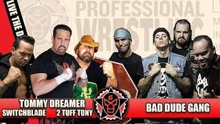 Tommy Dreamer, 2 Tuff Tony, & Rudy Switchblade Vs. The Bad Dude Gang | Grindhouse | 9.30.2018