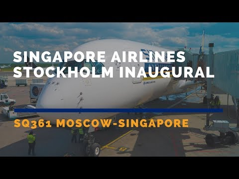 Singapore Airlines Inaugural Flight from Stockholm SQ361 2017 MAY (Part 2 Moscow - Singapore)