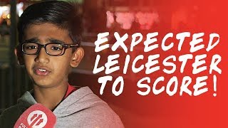 Expected Leicester To Score! Manchester United 2-1 Leicester City