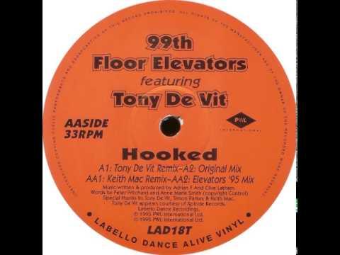 99th Floor Elevators Featuring Tony De Vit - Hooked (Original Mix)