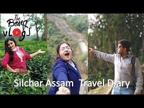 Silchar Diary    Assam Tour    A Short Trip