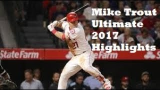 Mike Trout Ultimate Highlights 2017