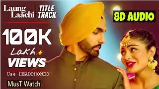 Download lagu 3D Audio   LAUNG LAACHI- Full 8d Song   Mannat Noor & Ammy Virk   Best Punjabi 3d Audio Songs