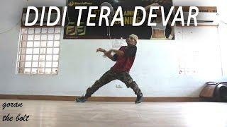 Didi tera devar dewaana dance choreography | goran the bolt | Ghetto dance | hum aapke hain kaun