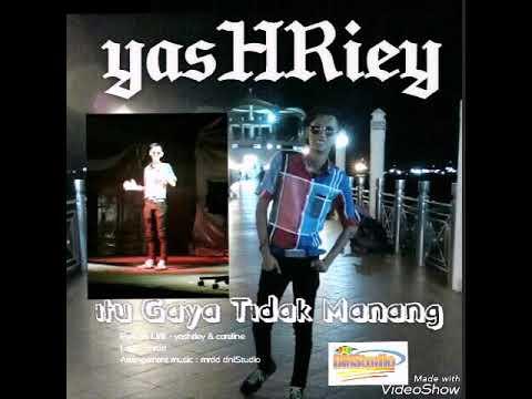 Itu gaya tidak manang - yashriey ( karaoke tanpa vocal + senikata )