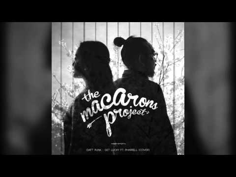 Daft Punk - Get Lucky ft  Pharrell (Cover) by The Macarons Project