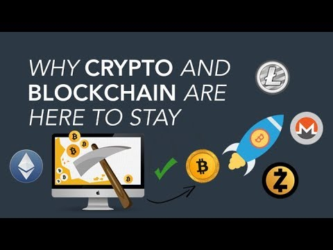 Why cryptocurrency is here to stay