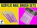 10 Best Acrylic Nail Brush Sets 2019