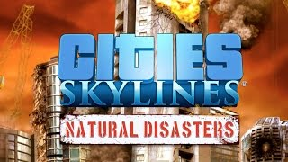 Cities: Skylines - Natural Disasters, In-game Trailer