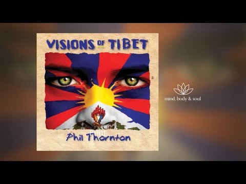Visions of Tibet: Awakening Mantra - Phil Thornton