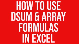 how to use dsum and array formulas to perform specific calculations in microsoft excel
