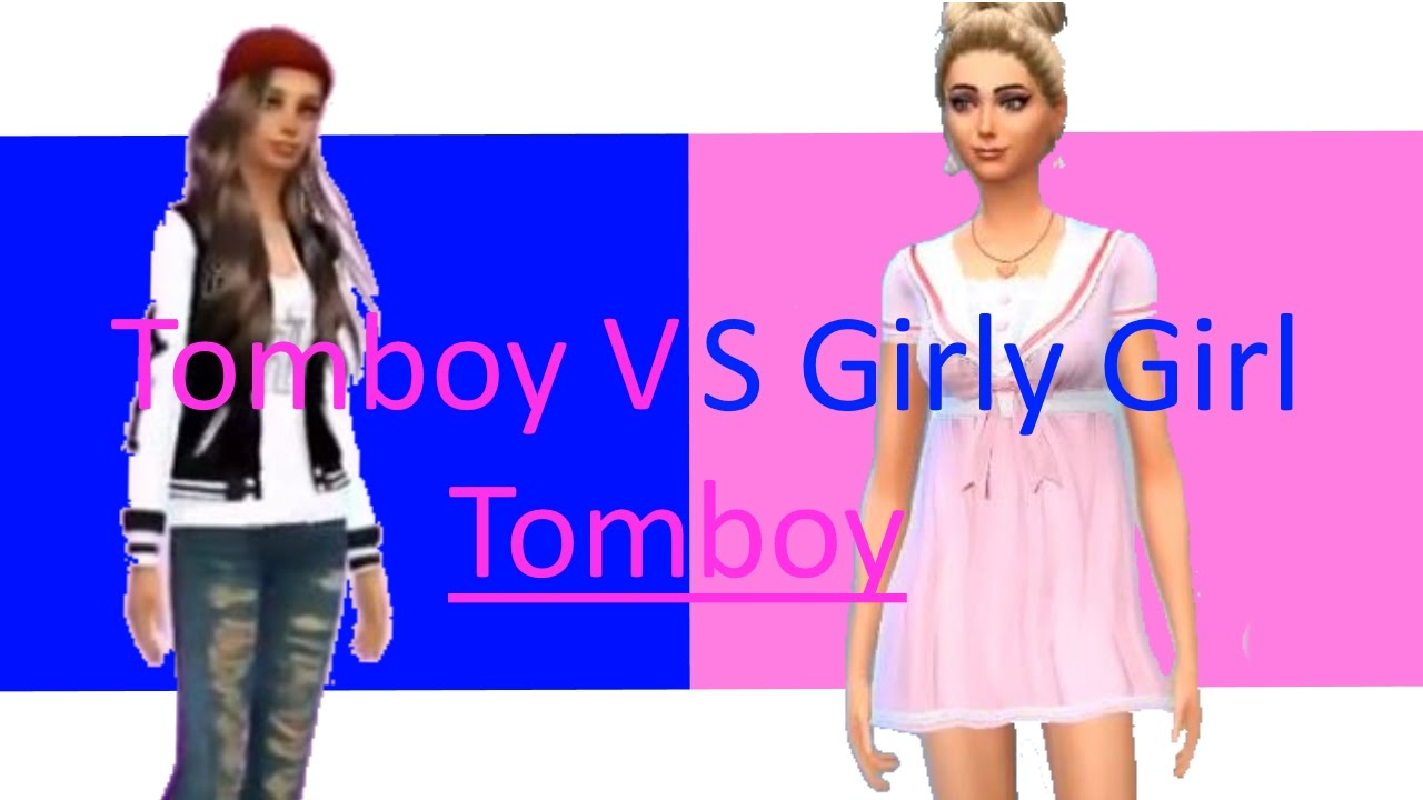 Girly girl vs tomboy