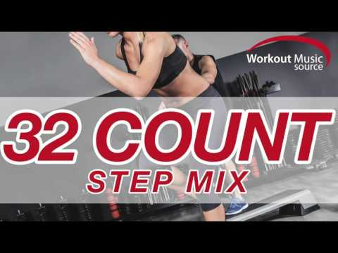 Workout Music Source  32 Count Step Mix 132 BPM