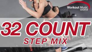 Workout Music Source // 32 Count Step Mix (132 BPM)