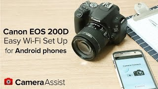 Connect your Canon EOS 200D to your Android phone via Wi-Fi